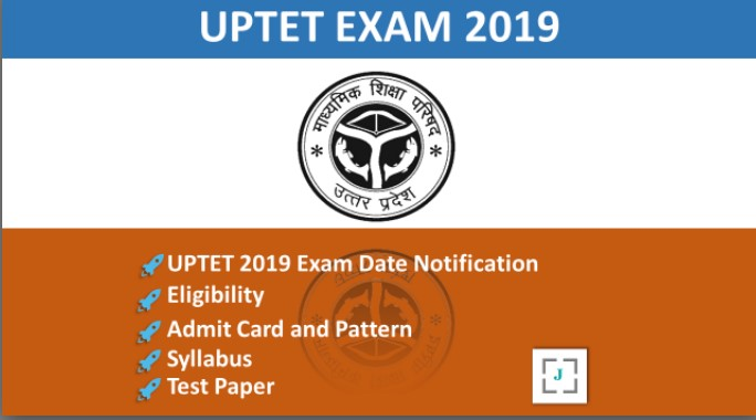 UPTET 2019 Notification Online, Exam Date, Eligibility, Syllabus, Test Paper