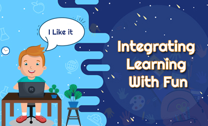Integrating learning with fun