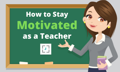 How to stay motivated as a teacher!