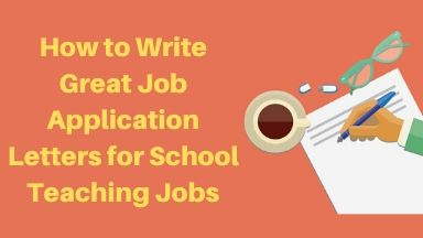 How to Write Great Job Application Letters for School Teaching Jobs