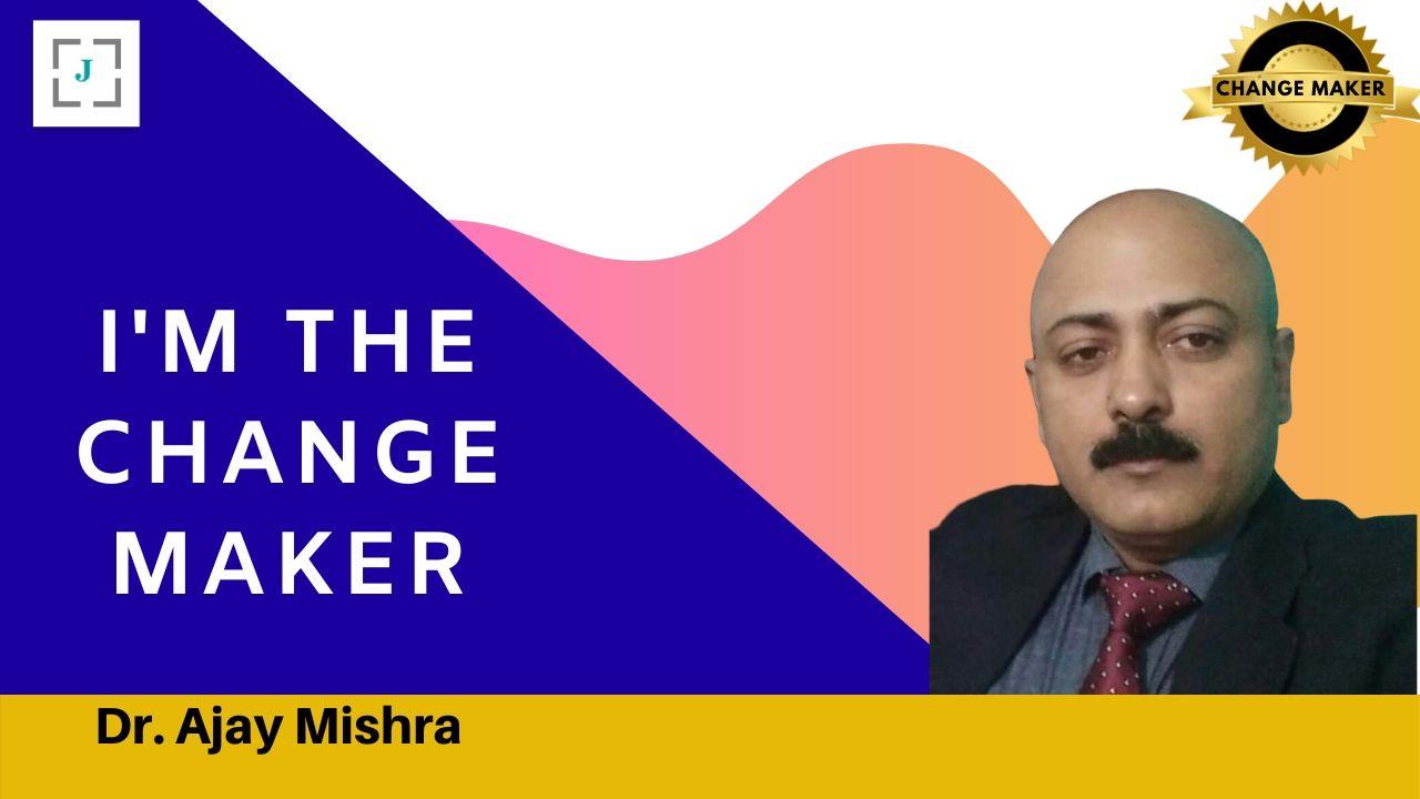 Jobors.com Change Maker Dr Ajay Kunar Mishra