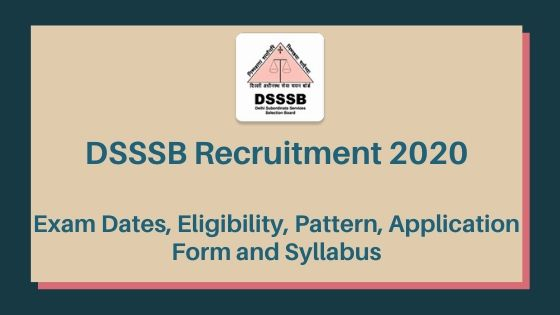 DSSSB Recruitment 2020-Exam Dates, Eligibility, Pattern, Application Form and Syllabus