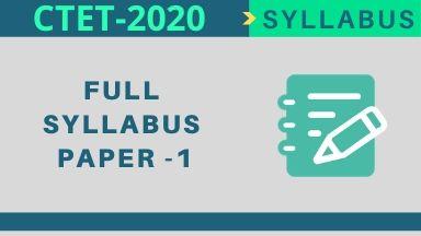 CTET Syllabus 2020: Paper 1