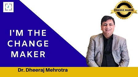 Dr Dheeraj Mehrotra -Who believes that students are the curators of knowledge and hence we cannot teach them the way we were taught
