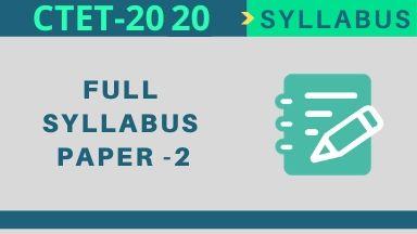 CTET Syllabus 2020: Paper 2