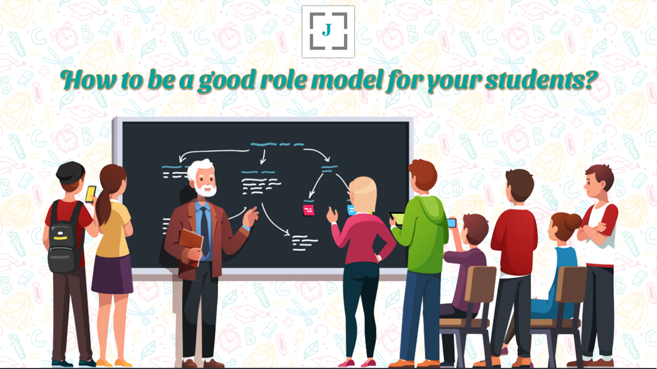How to be a good role model for your students?