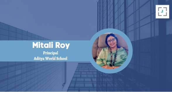 Ms. Mitali Roy, Principal, Aditya World School
