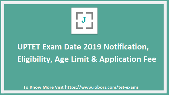 UPTET Exam Date 2019, Eligibility, Age Limit & Application Fees