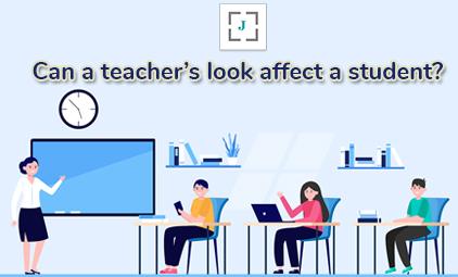 Can a teacher's look affect a student?